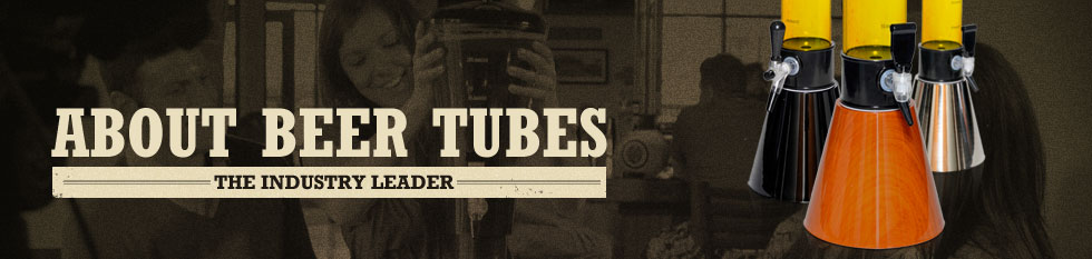 About Beer Tubes