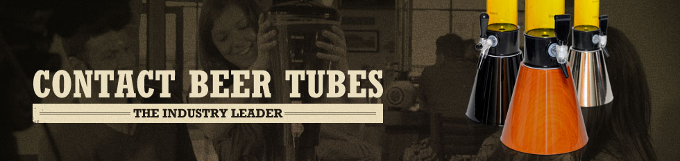 Contact Beer Tubes